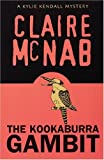 The Kookaburra Gambit: A Kylie Kendall Mystery (Kylie Kendall Mysteries) (1555839045) by McNab, Claire