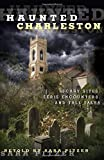 img - for Haunted Charleston: Scary Sites, Eerie Encounters, And Tall Tales book / textbook / text book