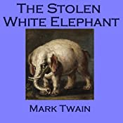 The Stolen White Elephant | [Mark Twain]