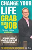 Change Your Life: Grab That Job (0755317734) by Miller, Steve