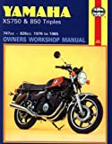Yamaha XS750 and 850 Triples, 747cc-826cc, 1976 to 1985 (Owners' Workshop Manual)