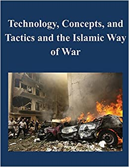 islamic way of warfare Why islam is a religion of war i consider that another way of saying that islam must be eradicated from the face of the earth.