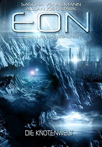 eon-das-letzte-zeitalter-band-5-die-knotenwelt-science-fiction