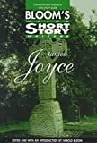 James Joyce (Bloom's Major Short Story Writers)