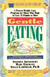 img - for Gentle Eating: A Proven Weight-Loss Program for Those Who Want to Lose 25 Pounds or More by Stephen Arterburn (1994-01-03) book / textbook / text book