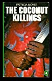 The Coconut Killings (0140045937) by Moyes, Patricia