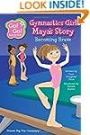 Gymnastics Girl Maya's Story: Becomin...