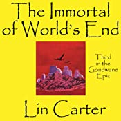 The Immortal of World's End: Gondwane Epic, Book 3 | Lin Carter