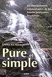 Pure et simple : Les enseignements extraordinaires de Kee, humble pratiquante bouddhiste