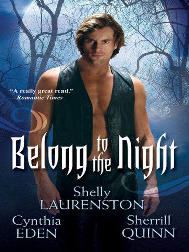 Shelly Laurenston, Sherrill Quinn  Cynthia Eden - Belong To The Night