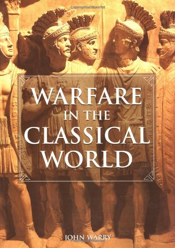 Warfare in the Classical World: An Illustrated...