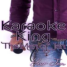 Karaoke King: The Men of Jen, Book 1 (       UNABRIDGED) by  Your Jen Narrated by Nicci Hejnar