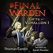 The Final Warden: Gifts of Vorallon, Book 1 | Thomas Cardin