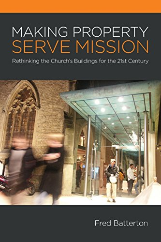 making-property-serve-mission-re-thinking-the-churchs-buildings-for-the-21st-century