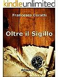 Oltre il Sigillo (Italian Edition)