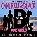 'B' is for Bad Girls (Malibu Mystery) Audiobook by Rebecca Cantrell, Sean Black Narrated by Madeline Mrozek
