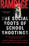 img - for Rampage: The Social Roots of School Shootings book / textbook / text book