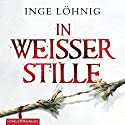 In weißer Stille (Kommissar Dühnfort 2) Audiobook by Inge Löhnig Narrated by Alexis Krüger