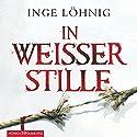 In weißer Stille (Kommissar Dühnfort 2) Hörbuch von Inge Löhnig Gesprochen von: Alexis Krüger