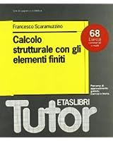 Calcolo strutturale con gli elementi finiti. 68 esercizi commentati e risolti