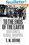 To the Ends of the Earth: Scotland's...