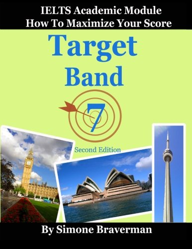 Target Band 7: IELTS Academic Module - How to Maximize Your Score (second edition) (Ace The Ielts compare prices)