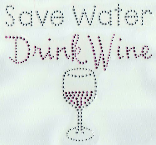 Sue's Sparklers - Save Water Drink Wine Rhinestone Transfer