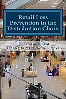Retail Loss Prevention In The Distribution Chain: How To Identify And Prevent Loss In Retail Distribution Networks (Volume 4)