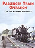 PASSENGER TRAIN OPERATION: For the Railway Modeller