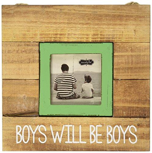 Mud Pie Frame, Boys Will Be Boys