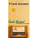 """Radio Heimat: Geschichten von zuhausevon """"Frank Goosen"""""""
