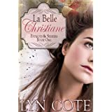 La Belle Christiane (Patriots and Seekers Book 1) ~ Lyn Cote