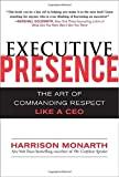 img - for By Harrison Monarth Executive Presence: The Art of Commanding Respect Like a CEO (1st Edition) book / textbook / text book