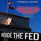 Inside the Fed: Monetary Policy and Its Management, Martin Through Greenspan to Bernanke Hörbuch von Stephen H. Axilrod Gesprochen von: Neal Vickers