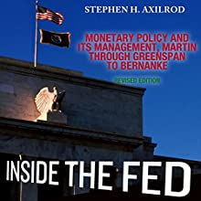 Inside the Fed: Monetary Policy and Its Management, Martin Through Greenspan to Bernanke Audiobook by Stephen H. Axilrod Narrated by Neal Vickers