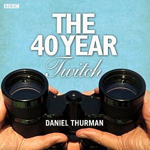 The 40-Year Twitch | [Daniel Thurman]