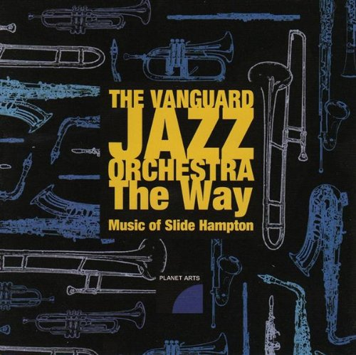 The Way, Music of Slide Hampton by The Vanguard Jazz Orchestra