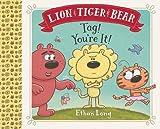 Lion & Tiger & Bear: Tag! You're It!