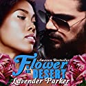 Flower in the Desert (       UNABRIDGED) by Lavender Parker Narrated by Mari Edwards