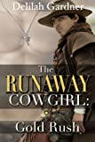 The Runaway Cowgirl: Gold Rush (Part One) (A Western Cowboy Erotic Romance)
