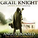 Grail Knight: The Outlaw Chronicles, book 5 Audiobook by Angus Donald Narrated by Mike Rogers