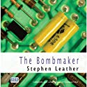 The Bombmaker (       UNABRIDGED) by Stephen Leather Narrated by Seán Barrett