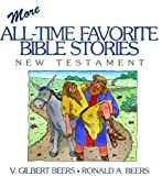 More All-Time Favorite Bible... - Ronald A. Beers, V. Gilbert Beers
