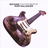 echange, troc Rory Gallagher - Big Guns : The Best Of Rory Gallagher