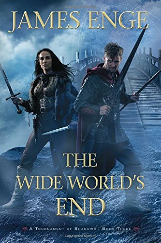 The Wide World's End (Tournament of Shadows)