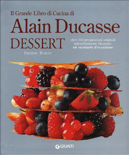 il-grande-libro-di-cucina-di-alain-ducasse-dessert