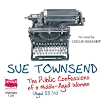 Public Confessions of a Middle Aged Woman (       UNABRIDGED) by Sue Townsend Narrated by Carolyn Oldershaw