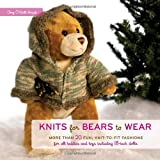 Knits for Bears to Wearby Amy O'Neill Houck
