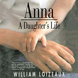 Anna: A Daughter's Life | [William Loizeaux]