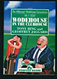 img - for Wodehouse in the Clubhouse (Millennium Wodehouse Concordance) book / textbook / text book